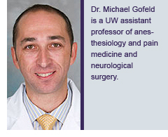 Dr. Michael Gofeld is a UW assistant professor of anesthesiology and pain medicine and neurological surgery.
