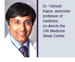 Dr. Vishesh Kapur, associate professor of medicine, co-directs the UW Medicine Sleep Center.